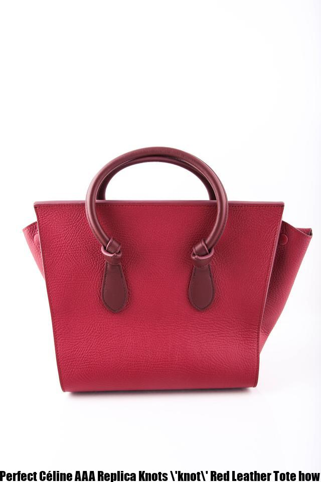 Perfect Céline AAA Replica Knots   knot   Red Leather Tote how to ... 71404c5a5ac48